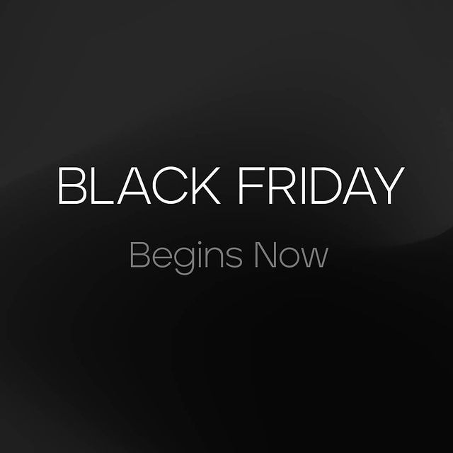 Black Friday is here! From today, get 25% off everything on our site
